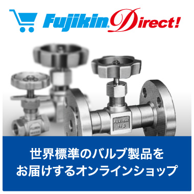 Fujikin Direct - Delivers world class valve products